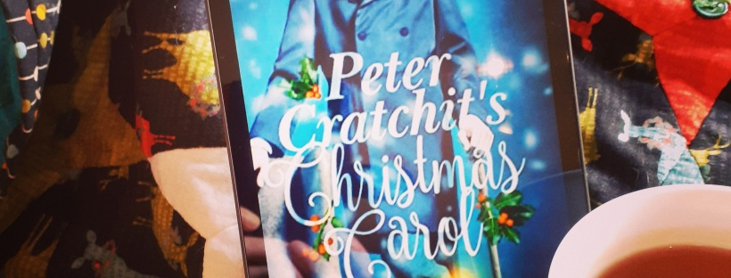 Book cover of Pter Cratchit's Christmas Carol and a cup of tea